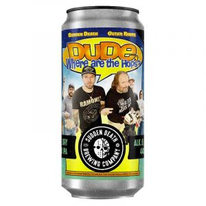 SUDDEN DEATH Dude Where Are The Hops 440ml